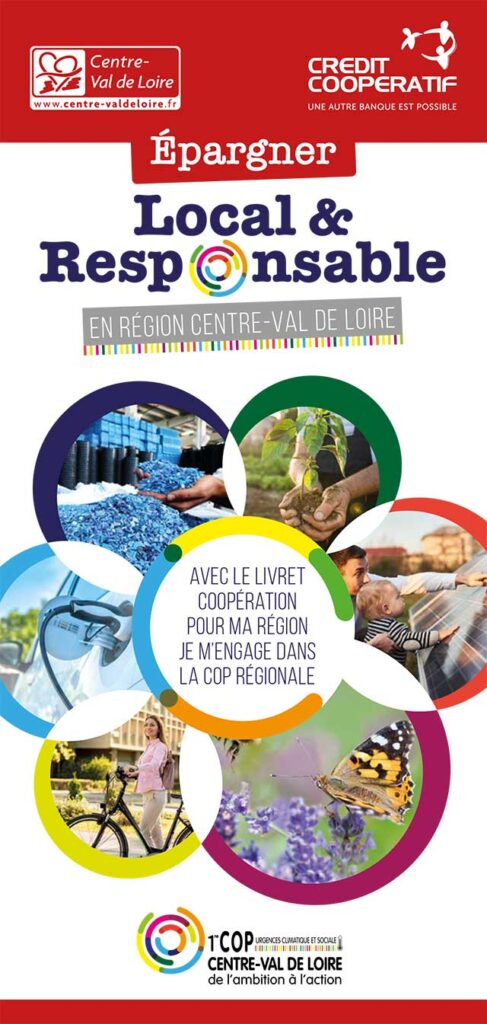 Centre-Val de Loire - Crédit Coopératif, une autre banque est possible - Épargner Local et responsable en région Centre-Val de Loire - Avec le livret Coopération pour ma région je m'engage dans la COP régionale