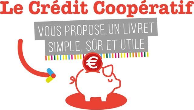 Le Crédit Coopératif VOUS PROPOSE UN LIVRET SIMPLE, SÛR ET UTILE